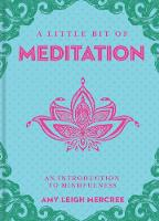 A Little Bit of Meditation An Introduction to Mindfulness by Amy Leigh Mercree