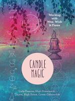 Candle Magic Working with Wax, Wick & Flame by High Priestess Lady Passion
