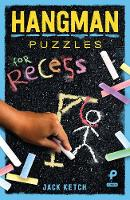 Hangman Puzzles for Recess by Jack Ketch