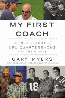 My First Coach Inspiring Stories of NFL Quarterbacks and Their Dads by Gary Myers