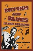 Rhythm & Blues in New Orleans by John Broven