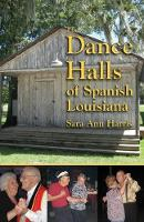 Dance Halls of Spanish Louisiana by Sara Ann Harris