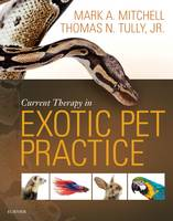 Current Therapy in Exotic Pet Practice by Mark Mitchell, Thomas N. Tully