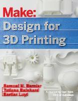 Design for 3D Printing by Samuel Bernier, Bertier Luyt, Tatiana Reinhard