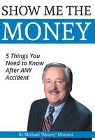 Show Me the Money 5 Things You Need to Know After Any Car Accident by Michael Montesi