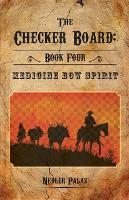 The Checker Board Book Four: Medicine Bow Spirit by Nedler Palaz
