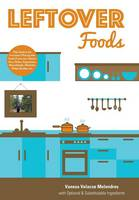 Leftover Foods With Optional and Substitutable Ingredients by Vanesa Velacse Melendres
