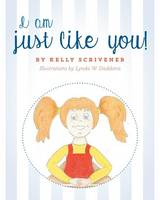 I Am Just Like You by Kelly Scrivener