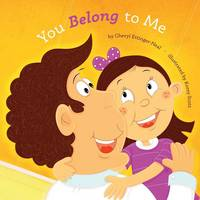You Belong to Me by Cheryl Ettinger-Neal