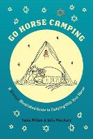 Go Horse Camping A (Funny) Illustrated Guide to Camping with Your Horse by Tania Millen, Julia Nieckarz