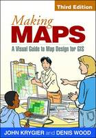 Making Maps A Visual Guide to Map Design for GIS by John Krygier, Denis Wood