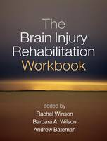 The Brain Injury Rehabilitation Workbook by Rachel Winson