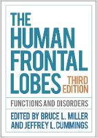 The Human Frontal Lobes, Third Edition by Bruce L. Miller
