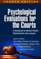 Psychological Evaluations for the Courts, Fourth Edition A Handbook for Mental Health Professionals and Lawyers by Gary B. Melton, John Petrila, Norman G. Poythress, Christopher Slobogin