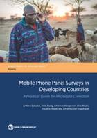 Mobile Phone Panel Surveys in Developing Countries A Practical Guide for Microdata Collection by Andrew Dabalen, World Bank, Alvin Etang, Johannes Hoogeveen