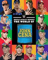 Hustle, Loyalty & Respect: The World of John Cena by