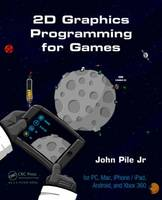 2D Graphics Programming for Games by John, Jr. Pile