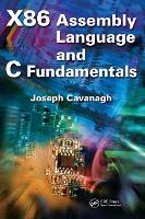 X86 Assembly Language and C Fundamentals by Joseph (Santa Clara University, California, USA) Cavanagh