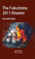 The Fukushima 2011 Disaster by Ronald Eisler