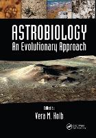 Astrobiology An Evolutionary Approach by Vera M. (Department of Chemistry, University of Wisconsin-Parkside, USA) Kolb