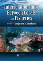 Interrelationships Between Corals and Fisheries by Ph.D., Stephen A. Bortone
