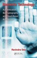 Biometric Technology Authentication, Biocryptography, and Cloud-Based Architecture by Ravi (Apollo Biometrics, Inc., Chicago, Illinois, USA) Das