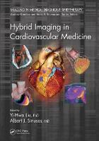 Hybrid Imaging in Cardiovascular Medicine by Yi-Hwa (Yale University School of Medicine, New Haven, Connecticut, USA) Liu