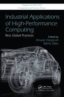 Industrial Applications of High Performance Computing Best Global Practices by Anwar Osseyran