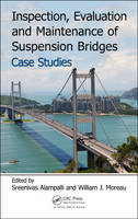 Inspection, Evaluation and Maintenance of Suspension Bridges Case Studies by Sreenivas (New York State Department of Transportation) Alampalli