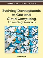 Evolving Developments in Grid and Cloud Computing Advancing Research by Emmanuel Udoh