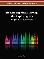 Structuring Music through Markup Language Designs and Architectures by Jacques Steyn