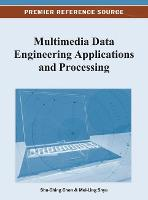 Multimedia Data Engineering Applications and Processing by Shu-Ching Chen
