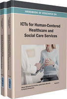 Handbook of Research on ICTs for Human-centered Healthcare and Social Care Services by Maria Manuela Cruz-Cunha