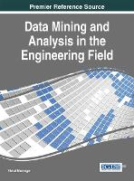 Data Mining and Analysis in the Engineering Field by Vishal Bhatnagar