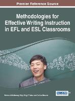 Methodologies for Effective Writing Instruction in EFL and ESL Classrooms by Rahma Al-Mahrooqi