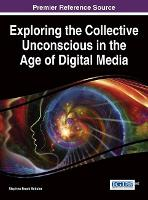 Exploring the Collective Unconscious in the Age of Digital Media by Stephen Brock Schafer