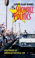 Showbiz Politics Hollywood in American Political Life by Kathryn Cramer Brownell