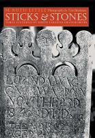 Sticks and Stones Three Centuries of North Carolina Gravemarkers by Tim Buchman