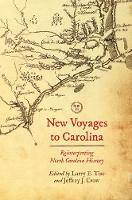New Voyages to North Carolina Reinterpreting North Carolina History by Larry E. Tise