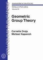 Geometric Group Theory by Cornelia Drutu, Michael Kapovich