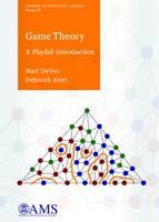 Game Theory A Playful Introduction by Matt Devos, Deborah A. Kent