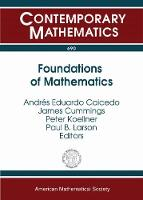 Foundations of Mathematics by Andres Eduardo Caicedo