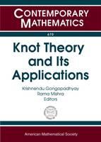 Knot Theory and its Applications by Krishnendu Gongopadhyay