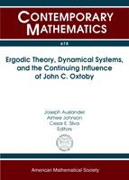 Ergodic Theory, Dynamical Systems, and the Continuing Influence of John C. Oxtoby by Joseph Auslander
