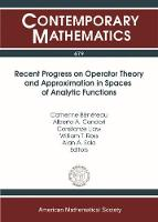 Recent Progress on Operator Theory and Approximation in Spaces of Analytic Functions by Catherine Beneteau