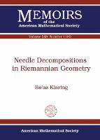 Needle Decompositions in Riemannian Geometry by Bo'az Klartag