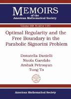 Optimal Regularity and the Free Boundary in the Parabolic Signorini Problem by Donatella Danielli, Nicola Garofalo, Arshak Petrosyan, Tung To