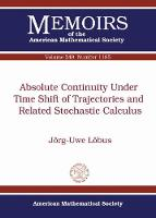 Absolute Continuity Under Time Shift of Trajectories and Related Stochastic Calculus by Jorg-Uwe Lobus