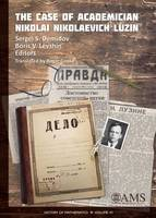 The Case of Academician Nikolai Nikolaevich Luzin by Sergei S. Demidov