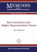Knot Invariants and Higher Representation Theory by Ben Webster